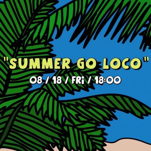 "\""Summer Go Loco\"""